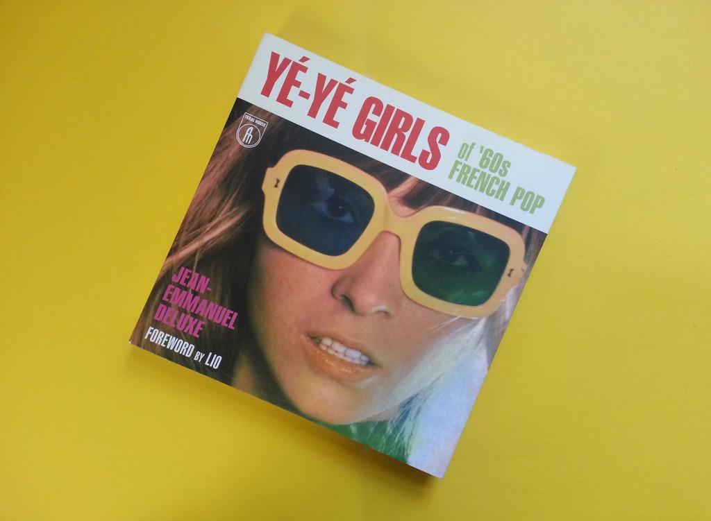 ye-ye girls french pop book feral house