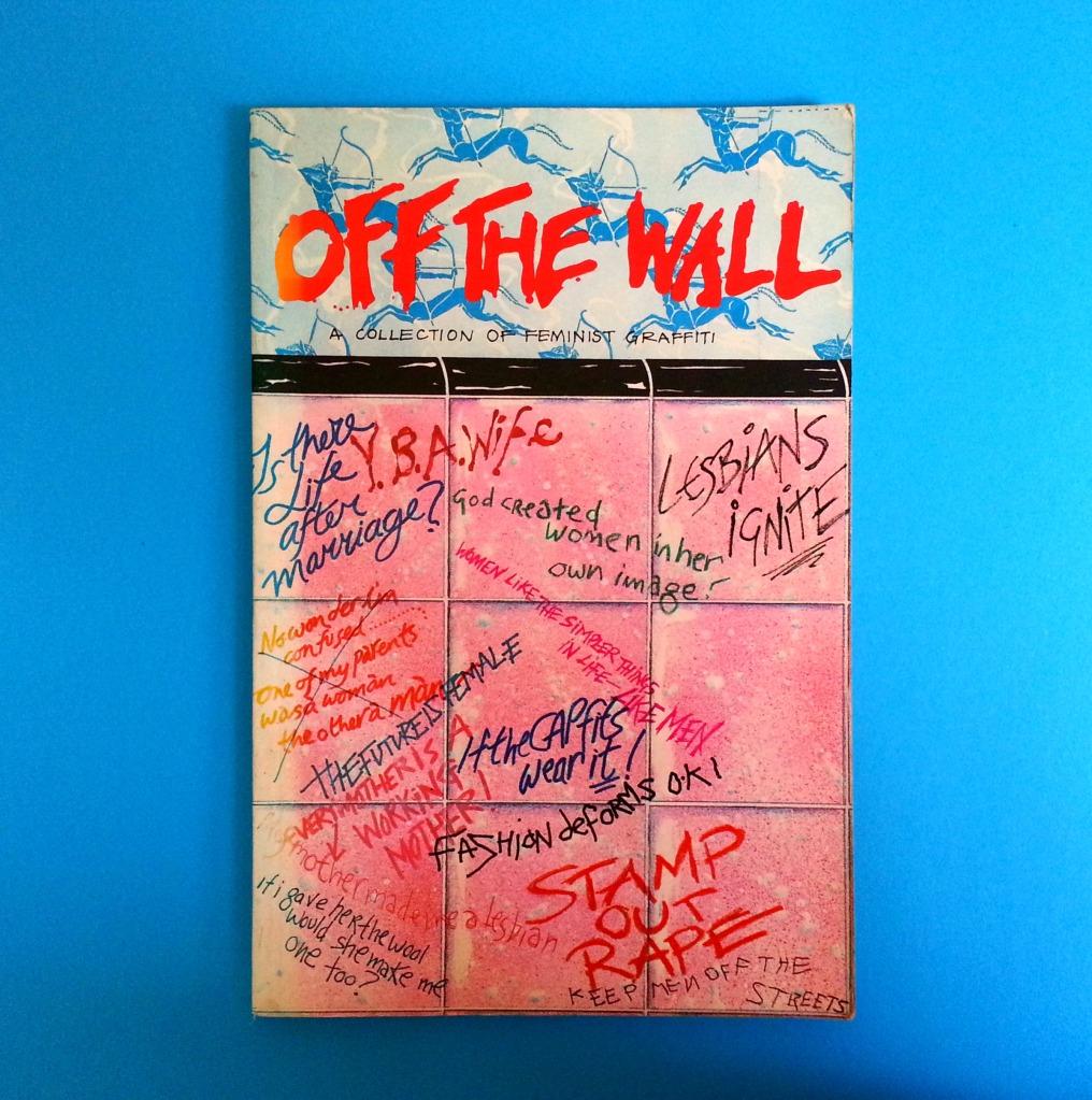 off the wall feminist graffiti